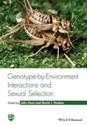 Genotype-by-Environment Interactions and Sexual Selection ebook by John Hunt,David J. Hosken