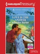 Love Is the Answer ebook by Jennifer Taylor