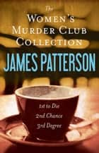 The Women's Murder Club Novels, Volumes 1-3 ebook by James Patterson, Andrew Gross