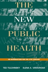 The New Public Health: An Introduction for the 21st Century ebook by Tulchinsky, Theodore H.
