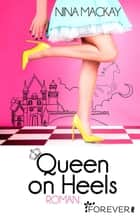 Queen on Heels ebook by Nina MacKay