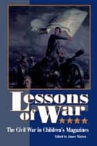 Lessons of War ebook by James Marten