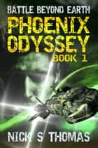 Phoenix Odyssey Book 1 (Battle Beyond Earth) ebook by