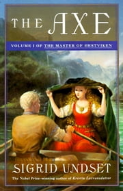 The Axe - The Master of Hestviken, Vol. 1 ebook by Sigrid Undset