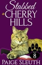 Stabbed in Cherry Hills ebook by Paige Sleuth