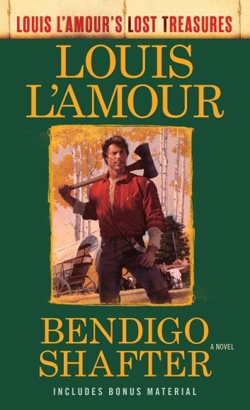 Bendigo Shafter (Louis L'Amour's Lost Treasures) - A Novel ekitaplar by Louis L'Amour