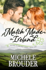 A Match Made in Ireland ebook by Michele Brouder