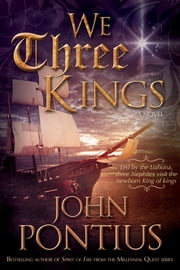 We Three Kings ebook by John M. Pontius