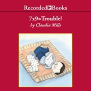 7X9 = Trouble! audiobook by Claudia Mills