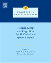 Human Sleep and Cognition, Part II - Clinical and Applied Research ebook by Hans Van Dongen,Gerard A Kerkhof