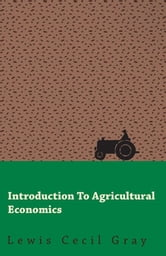 Introduction to Agricultural Economics ebook by Lewis Cecil Gray,