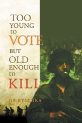 TOO YOUNG TO VOTE BUT OLD ENOUGH TO KILL ebook by DF Ryschka