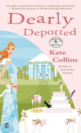 Dearly Depotted - A Flower Shop Mystery ebook by Kate Collins