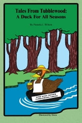 Tales From Tubblewood - A Duck For All Seasons ebook by Pamela  J. Wilson