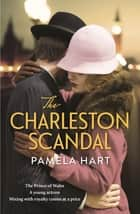The Charleston Scandal ebook by Pamela Hart