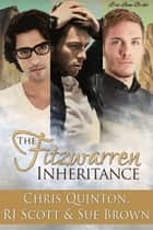 The Fitzwarren Inheritance ebook by RJ Scott, Chris Quinton, Sue Brown