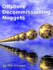 Offshore Decommissioning Nuggets ebook by The Insiders