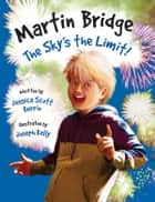 Martin Bridge: The Sky's the Limit! ebook by