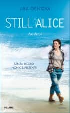 Still Alice - Perdersi ebook by Lisa Genova