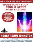 Lose the Emotional Baggage: Transform Your Mind & Spirit With Fasting ebook by Robert Dave Johnston