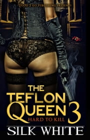 The Teflon Queen PT 3 ebook by Silk White