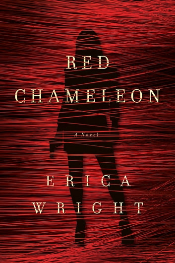 The Red Chameleon: A Novel ebook by Erica Wright