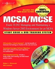 MCSA/MCSE Managing and Maintaining a Windows Server 2003 Environment for an MCSA Certified on Windows 2000 (Exam 70-292): Study Guide & DVD Training S ebook by Schmied, Will