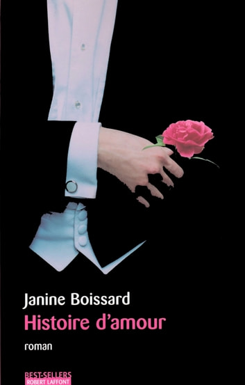 Histoire d'amour ebook by Janine BOISSARD