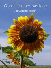 Giardiniere per passione ebook by Kobo.Web.Store.Products.Fields.ContributorFieldViewModel