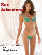 Sex Adventures ebook by Daryl James