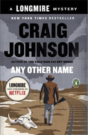 Any Other Name - A Longmire Mystery ebook by Craig Johnson