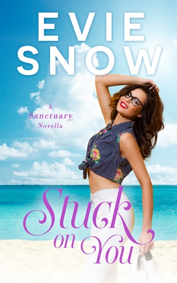 Stuck On You ebook by Evie Snow