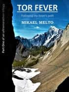 TOR FEVER - Following my heart's path ebook by Mikael Melto