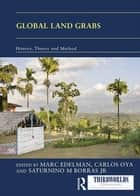 Global Land Grabs ebook by Marc Edelman,Carlos Oya,Saturnino M. Borras Jr.