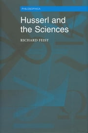 Husserl and the Sciences - Selected Perspectives ebook by Richard A. Feist