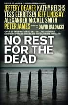 No Rest for the Dead ebook by Jeffrey Deaver, David Baldacci, Alexander McCall Smith,...