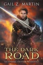 The Dark Road - A Jonmarc Vahanian Collection: VOL II ebook by Gail Z. Martin