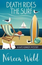 Death Rides the Surf ebook by Noreen Wald