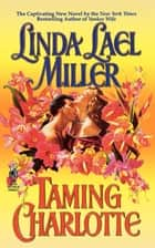 Taming Charlotte ebook by Linda Lael Miller