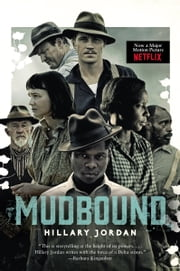 Mudbound - A Novel ebook by Hillary Jordan