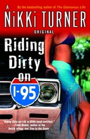 Riding Dirty on I-95 - A Novel ebook by Nikki Turner