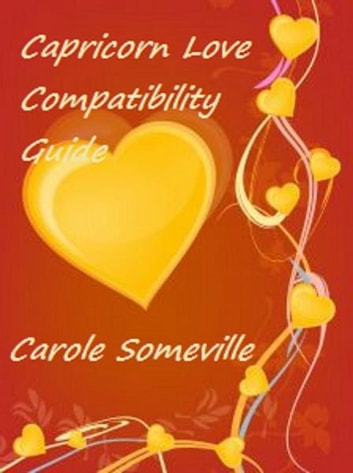 Capricorn Love Compatibility Guide ebook by Carole Somerville