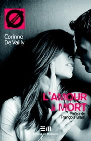L'amour à mort ebook by Corinne De Vailly