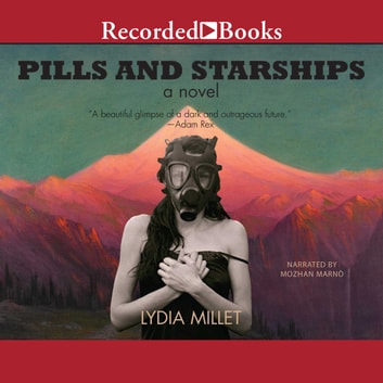 Pills and Starships audiobook by Lydia Millet