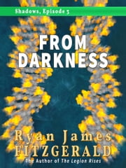 Shadows, Episode 3: From Darkness ebook by Ryan James Fitzgerald