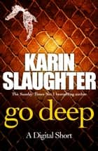 Go Deep - (Short Story) ebook by Karin Slaughter