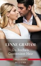 Da Rocha's Convenient Heir ebook by Lynne Graham