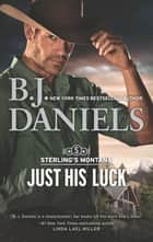Just His Luck ebook by B.J. Daniels