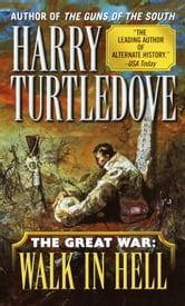 Walk in Hell (The Great War, Book Two) ebook by Harry Turtledove