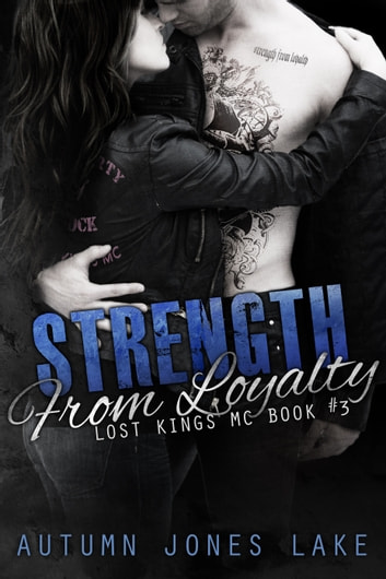 Strength from loyalty lost kings mc 3 ebook de autumn jones lake strength from loyalty lost kings mc 3 ebook by autumn jones lake fandeluxe Gallery
